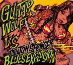 ザ・ジョン・スペンサー・ブルース・エクスプロージョン VS ギター・ウルフ [CD+DVD] [完全限定生産][CD] / ザ・ジョン・スペンサー・ブルース・エクスプロージョンvsギター・ウルフ