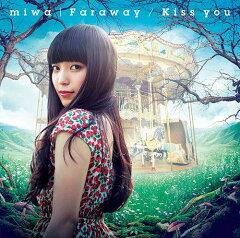 【送料無料選択可!】Faraway / Kiss you [DVD付初回生産限定盤] / miwa