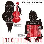 SO FAR SO CLOSE 「とても遠く、とても近く」〜バロック・ヴァイオリンとアコーディオンによるバロック名ヴァイオリン楽曲集〜[CD] / INCOERENTE DUO (インコエレンテ・デュオ)