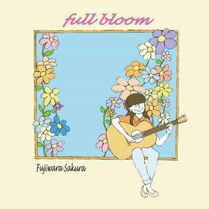 full bloom[CD] / 藤原さくら