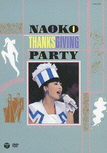NAOKO THANKSGIVING PARTY (1988年)[DVD] / 河合奈保子