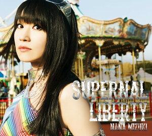 【送料無料選択可!】SUPERNAL LIBERTY [DVD付初回限定盤][CD] / 水樹奈々