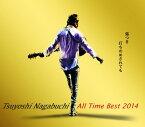 Tsuyoshi Nagabuchi All Time Best 2014 傷つき打ちのめされても、長渕剛。 [通常盤][CD] / 長渕剛