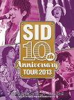 SID 10th Anniversary Tour 2013 〜富士急ハイランド コニファーフォレストII〜[DVD] / シド