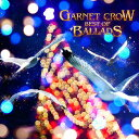 GARNET CROW BEST OF BALLADS[CD] / GARNET CROW