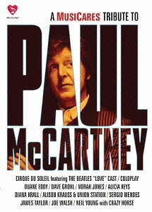 A MusiCares Tribute To Paul McCartney [通常盤][DVD] / Paul McCartney/Coldplay/Dave Grohl/James Taylor/Neil Young and Crazy Horse/Joe Walsh/Alicia Keys/Norah Jones/Diana Krall/Sergio Mendes/Duane Eddy/Alison Krauss & Union Station featuring Jerry Douglas/C