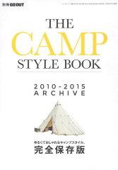 【送料無料選択可!】THE CAMP STYLE BOOK 2010-2015ARCHIVE ゆるくておしゃれなキャンプスタイ...