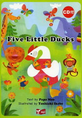 【送料無料選択可!】Five Little Ducks[本/雑誌] (児童書) / PapaMoo/文 イケベヨシアキ/イラ...
