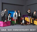 AAA 10th ANNIVERSARY BEST [2CD+DVD][CD] / AAA