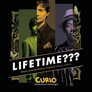 LIFETIME??? 〜LIFETIME BEGINS AT THIS POP MUSIC〜[CD] / CURIO