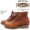 ウエスコ ワークブーツ WESCO 100th Annive...