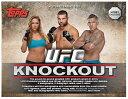 (予約)2015 TOPPS UFC KNOCKOUT(送料無料) (2015年4月発売予定)
