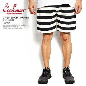 クックマン COOKMAN CHEF SHORT PANTS BORDER -BLACK- 231-83843 レディース メンズ ショートパンツ ショーツ ハーフパンツ パンツ シェフパンツ イージーパンツ ストリート おしゃれ かっこいい カジュアル ファッション cookman
