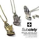 サブサエティ SUBCIETY METAL NECKLACE -PRAYING HANDS- 103-94068 メンズ レディース ネックレス アクセサリー おしゃれ かっこいい ストリート subciety サブサエティー メール便可