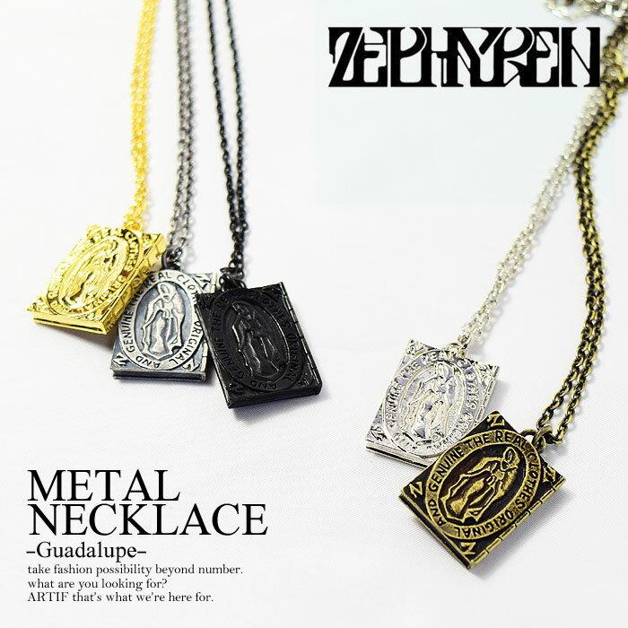 ゼファレン ZEPHYREN METAL NECKLACE -Guadalupe- zea2542【メンズ レディース ネ...