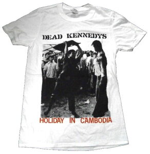 【DEAD KENNEDYS】デッドケネディーズ「HOLIDAY IN CAMBODIA WHITE」Tシャツ