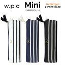 Wpc 日傘 遮光遮熱傘 折りたたみ傘 晴雨兼用傘 ROPE BORDER mini w.p.c ワールドパーティー