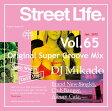 【セール】 DJミカド STREET L1FE Vol.65 DJ Mikado MIXCD DJ帝 ストリートライフ CD 全36曲 Street L1fe クラブ ミュージック HIPHOP CLUB 洋楽 音楽 ヒップホップ MUSIC ミックスCD ミックス 好きに♪