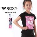 全品5%OFF券配布中 ROXY ロキシー キッズ 半袖 Tシャツ TST181116 ティーシャツ クルーネック かわいい ジュニア 子供用 こども用 女の子用