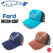 Tulala / ツララ  【 Ford Mesh Cap / フォードメッシュキャップ 】エクストリーム