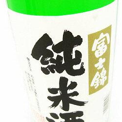 すっきりとした味、米の旨みがあります。富士錦 純米酒 1,800ml