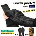 【得割64】 スノー グローブ 手袋 タッチパネル対応 north peak ノースピーク メンズ 紳士 スキー スノーボード スノボ ウィンタースポーツ UNISEX SNOWBOARD GLOVE 【あす楽対応】