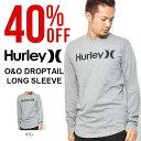 送料無料 長袖Tシャツ HURLEY ハーレー メンズ O&O DROPTAIL LONG SLEEVE ロゴ ロゴTシャツ 長袖 Tシャツ トップス サーフ カジュアル アメカジ ロンT