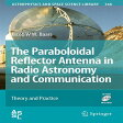 The Paraboloidal Reflector Antenna in Radio Astronomy and Communication Theory and Practice
