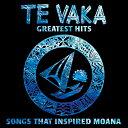 【ポリネシアン・ミュージック CD】 Te Vaka's Greatest Hits - songs that inspired Moana / Te Vaka (グレイテスト・ヒッツ/テ・ヴァカ) 【メール便可】[輸入盤]