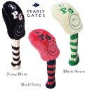 《PEARLY GATES SMIL SELEAS》【NEW】パーリーゲイツスマイルヘッドカバー ユーティリティ用 9...