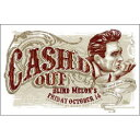 JOHNNY CASH ジョニーキャッシュ - Cashd Out at Blind Melons Oct 14 2005 / ポスター 【公式 / オフィシャル】