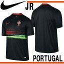 ポルトガル代表 YA DF ポルトガル S/S アウェイジャージ【NIKE】ナイキ 2015 ジュニアレプリカシャツ 15SS(640889-010)*00