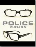 POLICE(ポリス) ダテメガネ フレーム V1821J 2LG人気のセルフレーム クリアレンズ装着済み価格 PCレンズまたは度数ありレンズも対応します【参考小売価格(フレームのみ)】 17,850円(税込)伊達メガネ 眼鏡 めがね