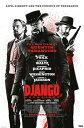 ジャンゴ 繋がれざる者 ポスター (タランティーノ)Django Unchained - Life, Liberty And The...