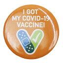 コロナワクチン接種 済み 私はCovid-19ワクチンを接種しています ピンバッチ 缶バッチ 缶バッジ カンバッチ I Got My Covid-19 Vaccine お知らせ缶バッジ 通販