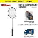 BLAZE SX9900 SPIDER CAMO BLACK/BLUEWILSON ウィルソン バドミントンラケット ブレイズ SX9900スパ...