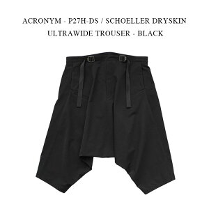 ACRONYM - P27H-DS / SCHOELLER DRYSKIN ULTRAWIDE TROUSER - BLACK 【国内正規】アクロニウム タイパンツ