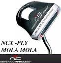 【2011年3月発売!】NEVER COMPROMISE NCX-PLY MOLAMOLA(モラモラ)パター[ネバーコンプロ...