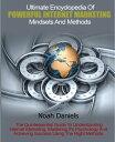 楽天Kobo電子書籍ストアで買える「Ultimate Encyclopedia Of Powerful Internet Marketing Mindsets And Methods The Quintessential Guide To Understanding Internet Marketing, Mastering It's Psychology And Achieving Success【電子書籍】[ Noah Daniels ]」の画像です。価格は250円になります。
