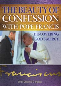 The Beauty of Confession with Pope FrancisDiscovering God's Mercy【電子書籍】[ Fr Donncha ? hAodha ]