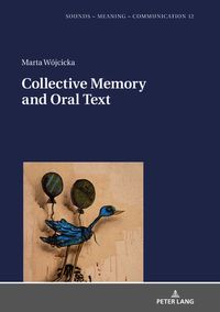 Collective Memory and Oral Text【電子書籍】[ Marta Wojcicka ]