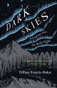 楽天Kobo電子書籍ストアで買える「Dark Skies A Journey into the Wild Night【電子書籍】[ Ms Tiffany Francis-Baker ]」の画像です。価格は1,115円になります。
