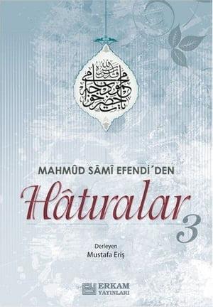 Mahmud Sami Efendi'den Hat?ralar 3【電子書籍】[ Mustafa Eri? ]