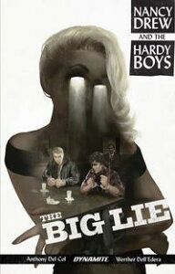 Nancy Drew And The Hardy Boys: The Big Lie【電子書籍】[ Anthony Del Col ]