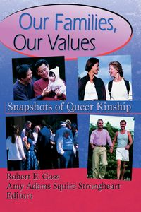 Our Families, Our ValuesSnapshots of Queer Kinship【電子書籍】[ Robert Goss ]