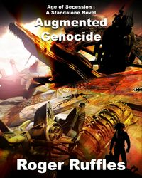 Augmented Genocide【電子書籍】[ Roger Ruffles ]
