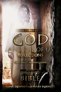 A Story of God and All of Us Reflections: 100 Daily Inspirations (Devotional)【電子書籍】[ Mark Burnett ]