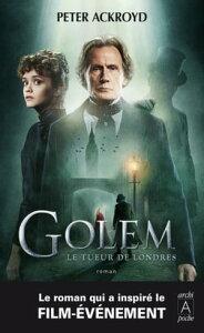 Golem - Le tueur de Londres【電子書籍】[ Peter Ackroyd ]