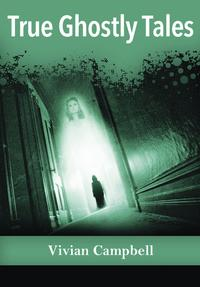 True Ghostly Tales【電子書籍】[ Vivian Campbell ]