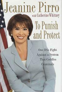 To Punish and ProtectOne DA's Fight Against a System That Coddles Criminals【電子書籍】[ Jeanine Pirro ]